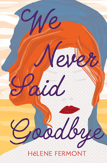 """Must Read """"We Never Said Goodbye"""" By Helene Fermont"""