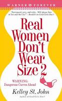 Real Women Don't Wear Size 2 by Kelley St. John