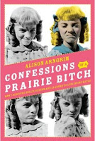 Confessions of a Praire Bitch by Alison Arngrim