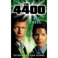 The 4400:  Wet Work by Dayton Ward & Kevin Dilmore
