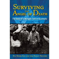 Surviving the Angel of Death by Eva Moses Kor and Lisa Rojany Buccien