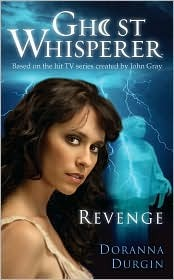Ghost Whisperer:  Revenge by Doranna Durgin