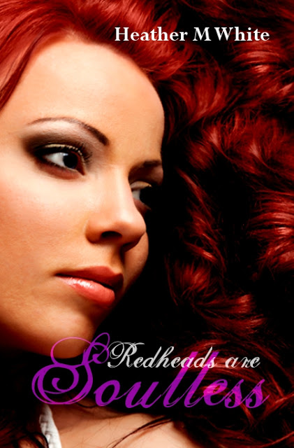 COVER REVEAL!!!  Redheads are Soulless by Heather M. White