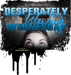Desperately Wanting Wednesday (1):  Books that give me evil thoughts!