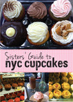 Sisters' Guide to NYC Cupcakes by Nanette McClain, Nerissa Pinkston, and Nichelle Walters