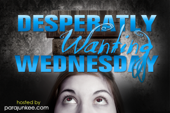 Desperately Wanting Wednesdays:  Second Series Salivations