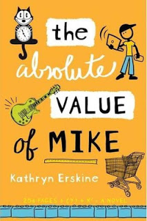2013 Truman Possibility 5:  The Absolute Value of Mike by Kathryn Erskine