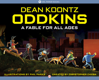 Oddkins:  A Fable for All Ages by Dean Koontz