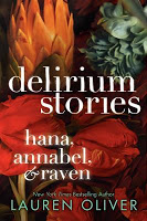 Delirium Stories:  Hana, Annabel, and Raven by Lauren Oliver