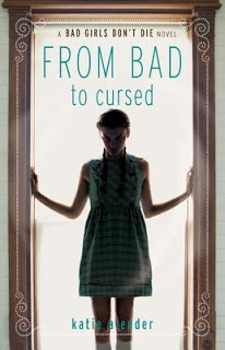 From Bad to Cursed (Bad Girls Don't Die #2) by Katie Alender