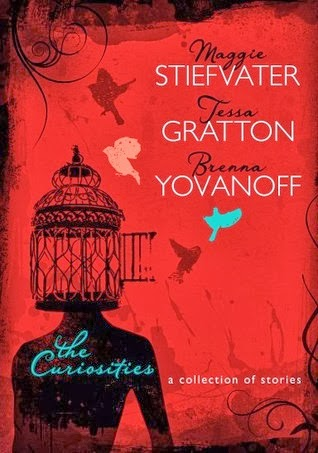 Review – The Curiosities:  A Collection of Stories by Maggie Stiefvater, Tessa Gratton, and Brenna Yovanoff