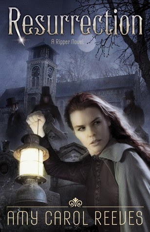 Review:  Resurrection (Ripper #3) by Amy Carol Reeves