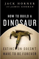 Book Review 53:  How to Build a Dinosaur by Jack Horner