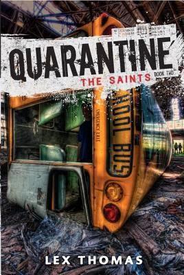Review:  The Saints (Quarantine #2) by Lex Thomas