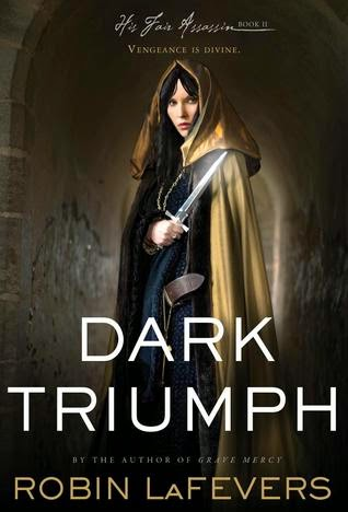 Review:  Dark Triumph (His Fair Assassins #2) by Robin LaFevers