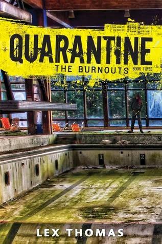 Review:  The Burnouts (Quarantine #3) by Lex Thomas