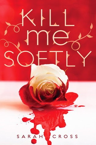Review:  Kill Me Softly by Sarah Cross