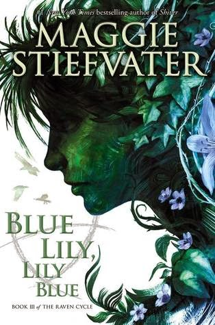 Review:  Blue Lily, Lily Blue (The Raven Cycle #3) by Maggie Stiefvater