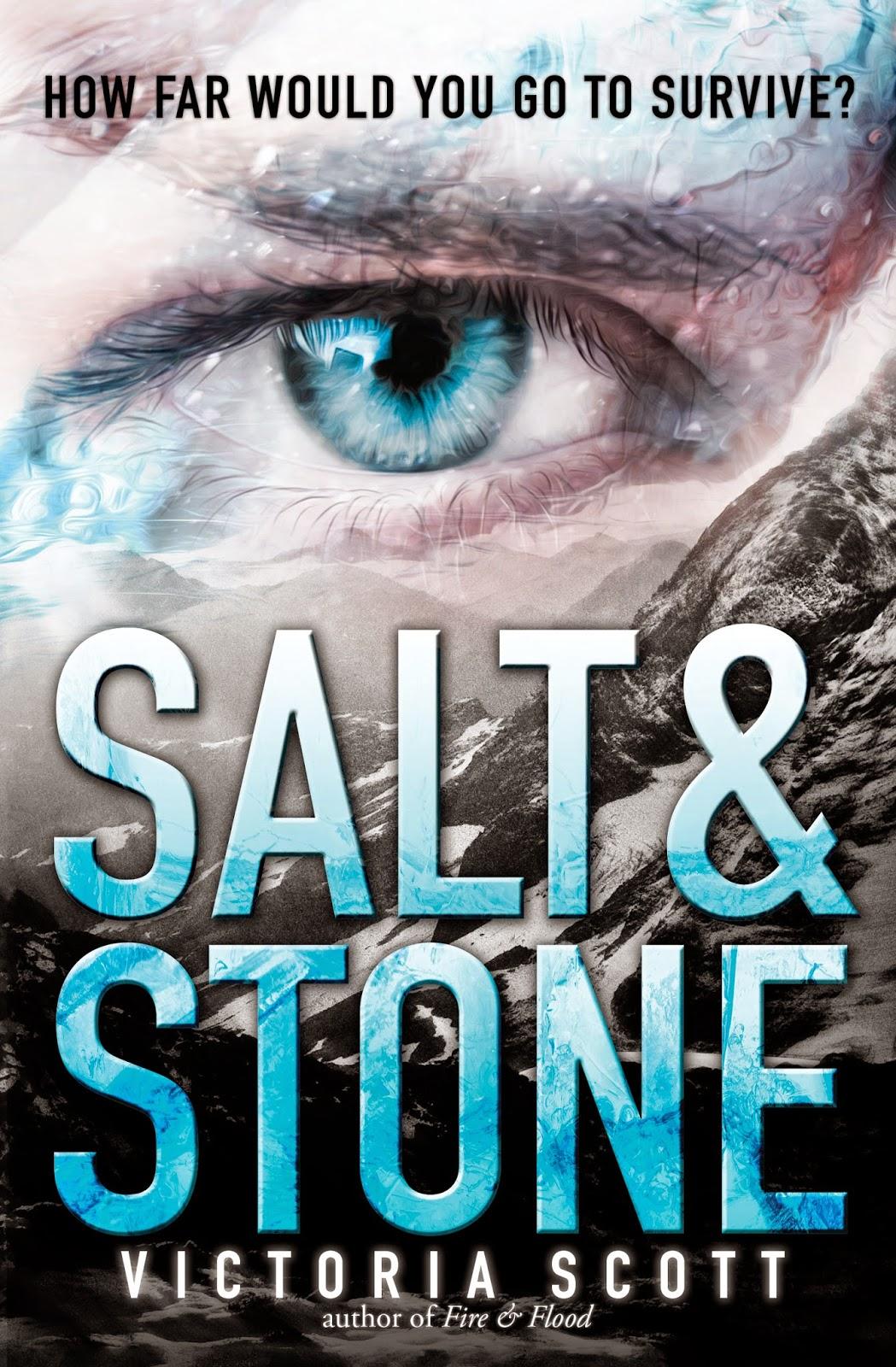 Cover Reveal:  Salt & Stone (Fire & Flood #2) by Victoria Scott