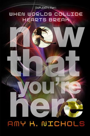 Review:  Now That You're Here by Amy K. Nichols
