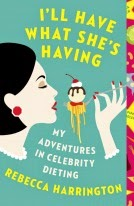 Review – I'll Have What She's Having:  My Adventures in Celebrity Dieting by Rebecca Harrington (COYER Challenge #3)