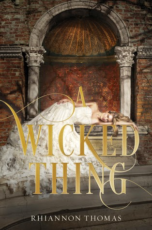 Review:  A Wicked Thing by Rhiannon Thomas (COYER Challenge #10)