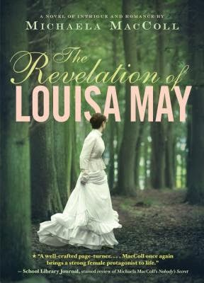 Review:  The Revelation of Louisa May by Michaela MacColl