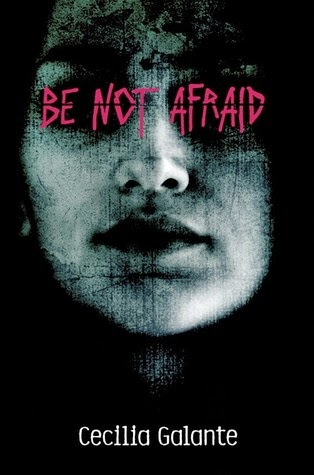 Review:  Be Not Afraid by Celilia Galante