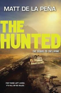 Review:  The Hunted (The Living #2) by Matt De La Pena