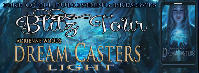 Book Blitz:  Dream Casters:  Light by Adrienne Woods
