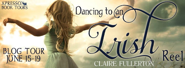 Book Tour and Giveaway:  Dancing to an Irish Reel by Claire Fullerton