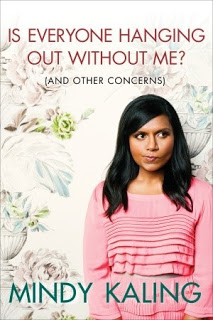 Audiobook Review:  Is Everyone Hanging Out Without Me? (And Other Concerns) by Mindy Kaling