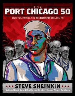 Review:  The Port Chicago 50:  Disaster, Mutiny, and the Fight for Civil Rights by Steven Sheinkin