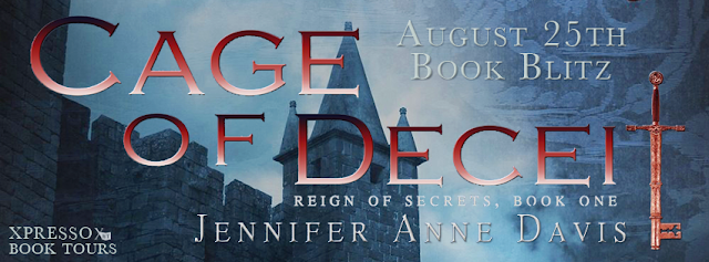Book Blitz and Giveaway:  Cage of Deceit (Reign of Secrets #1) by Jennifer Anne Davis