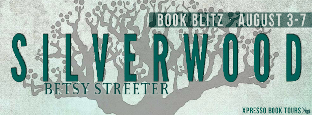 Book Blitz:  Silverwood by Betsy Streeter (Giveaway)