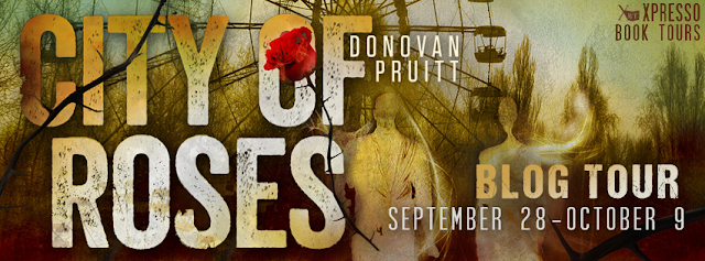 Blog Tour – Guest Post and Giveaway:  City of Roses by Donovan Pruitt