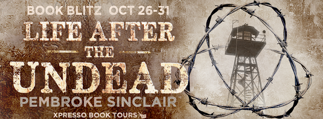 Book Blitz and Giveaway:  Life After the Undead by Pembroke Sinclair