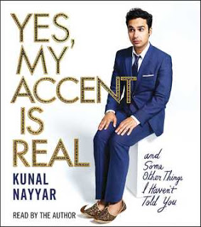 Audiobook Review:  Yes, My Accent is Real: and Some Other Things I Haven't Told You by Kunal Nayyar