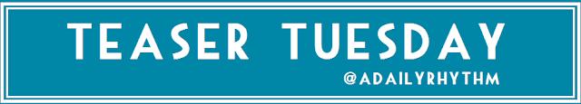 Teaser Tuesday – January 5th, 2016
