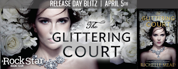 Release Day Blitz and Giveaway:  The Glittering Court by Richelle Mead