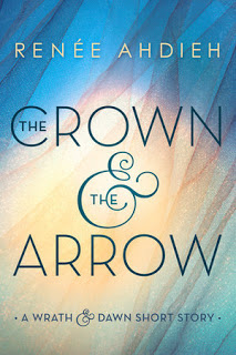 YA Novella Reviews:  The Crown and the Arrow (The Wrath and the Dawn #0.5) and The Mirror and the Maze (The Wrath and the Dawn #1.5) by Renee Ahdieh