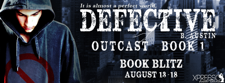 Book Blitz and Giveaway:  Defective (Outcast Book #1) by B. Austin