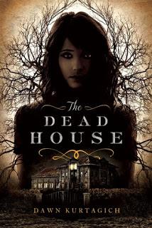 Review:  The Dead House by Dawn Kurtagich