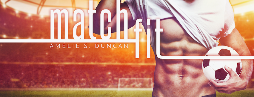 Cover Reveal:  Match Fit by Amelie S. Duncan