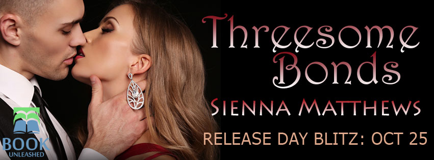 Release Day Blitz and Giveaway:  Threesome Bonds (Threesome Series #3) by Sienna Matthews