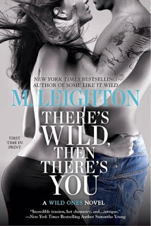 Review:  There's Wild, Then There's You (The Wild Ones #3) by M. Leighton