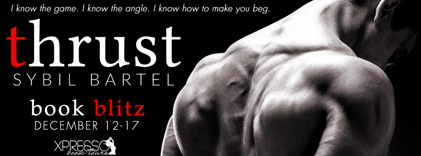 Book Blitz and Giveaway:  Thrust by Sybil Bartel