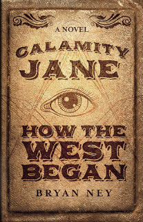 Review – Calamity Jane:  How the West Began by Bryan Ney
