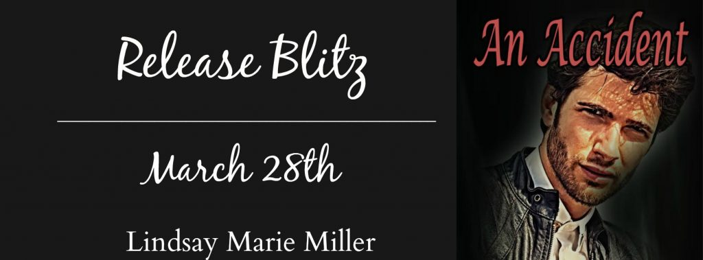 Release Blitz:  An Accident (Andrew Sister's #2) by Lindsay Marie Miller