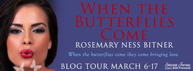 Blog Tour and Giveaway:  When the Butterflies Come (Rosemary's Butterflies #2) by Rosemary Ness Bitner